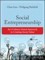Social Entrepreneurship - An Evidence-Based Approach to Creating Social Value
