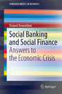Social Banking and Social Finance - Answers to the Economic Crisis